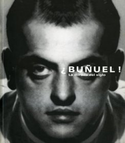 ¿Buñuel!. La mirada del siglo