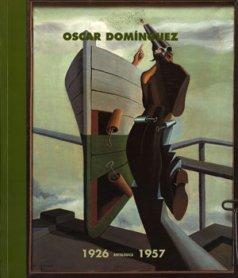 Óscar Domínguez. Antológica 1926 – 1957