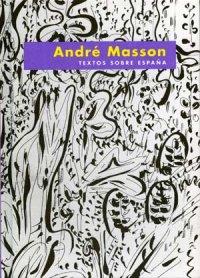 André Masson. Textos sobre España