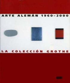 Arte alemán 1960 – 2000. La Colección Grothe