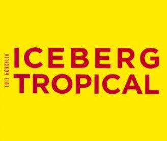Luis Gordillo. Iceberg tropical. Antológica 1959 – 2007