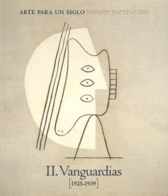 Arte para un siglo. Colecciones del Museo Reina Sofía II. Vanguardias (1925-1939)