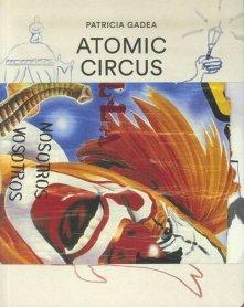 Patricia Gadea. Atomic Circus