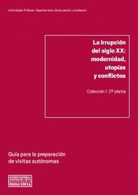 La irrupción del siglo XX: modernidad, utopías y conflictos
