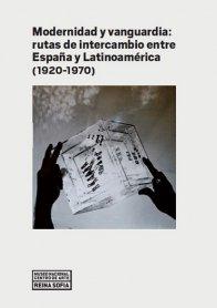 Modernidad y vanguardia: rutas de intercambio entre España y Latinoamérica (1920-1970)