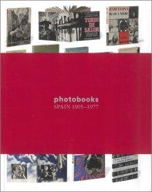 photobooks. Spain 1905-1977