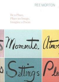 Ree Morton. Be a Place, Place an Image, Imagine a Poem
