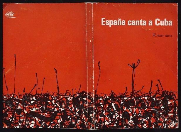 VV. AA., España canta a Cuba, París: Ruedo Ibérico, 1962. Ilustración de cubierta, Antonio Saura. Fondos del Centro de Documentación del Museo Nacional Centro de Arte Reina Sofía (RESERVA 4750)