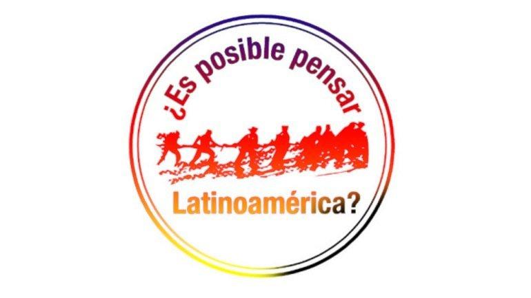 ¿Es posible pensar Latinoamérica?