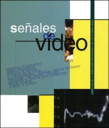 Señales de vídeo. Aspectos de la videocreación española de los últimos años
