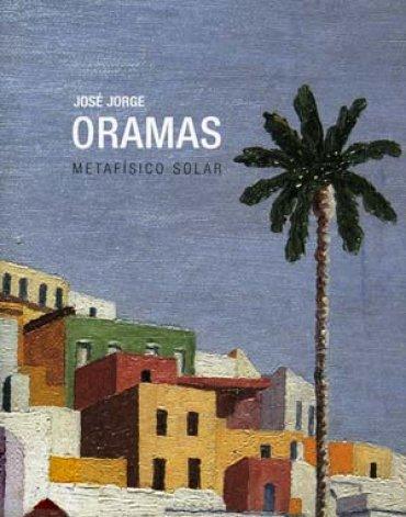 José Jorge Oramas. Metafísico solar