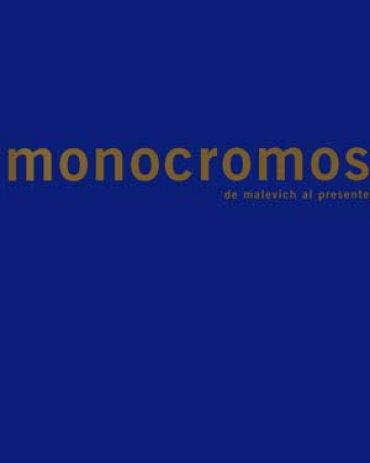 Monocromos. De Malevich al presente