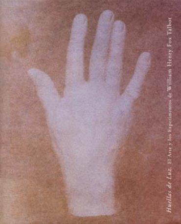 Huellas de la luz. El arte y los experimentos de William Henry Fox Talbot